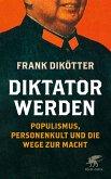 Diktator werden (eBook, ePUB)