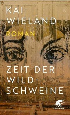 Zeit der Wildschweine (eBook, ePUB) - Wieland, Kai