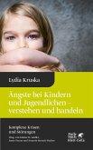 Ängste bei Kindern und Jugendlichen - verstehen und handeln (eBook, PDF)