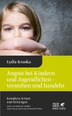Ängste bei Kindern und Jugendlichen - verstehen und handeln (eBook, ePUB)