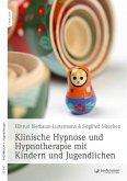 Klinische Hypnose und Hypnotherapie mit Kindern und Jugendlichen (eBook, ePUB)