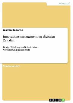 Innovationsmanagement im digitalen Zeitalter (eBook, PDF) - Badarne, Jasmin
