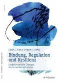 Bindung, Regulation und Resilienz (eBook, PDF)
