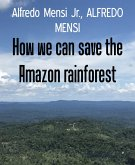 How we can save the Amazon rainforest (eBook, ePUB)