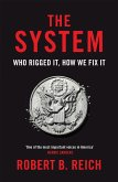 The System: Who Rigged It, How We Fix It (eBook, ePUB)