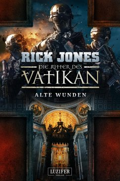 ALTE WUNDEN (Die Ritter des Vatikan 6) (eBook, ePUB) - Jones, Rick