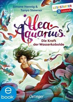 Die Kraft der Wasserkobolde / Alea Aquarius Erstleser Bd.4 (eBook, ePUB) - Stewner, Tanya; Hennig, Simone