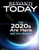 Beyond Today: The 2020s Are Here: Are You Ready? (eBook, ePUB)