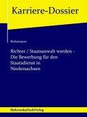 Richter / Staatsanwalt werden - Die Bewerbung für den Staatsdienst in Niedersachsen