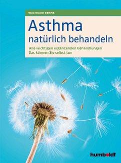 Asthma natürlich behandeln - Rehms, Waltraud