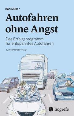 Autofahren ohne Angst - Müller, Karl