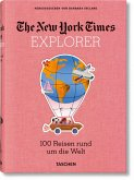 NYT Explorer. 100 Reisen rund um die Welt