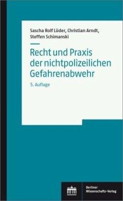 Recht und Praxis der nichtpolizeilichen Gefahrenabwehr - Lüder, Sascha Rolf; Arndt, Christian; Schimanski, Steffen