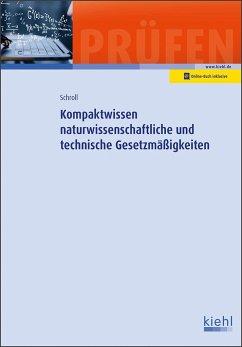 Kompaktwissen naturwissenschaftliche und technische Gesetzmäßigkeiten - Schroll, Stefan