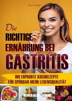 Die richtige Ernährung bei Gastritis - Vogler, Sonja