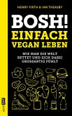 Bosh! Einfach vegan leben (eBook, ePUB)