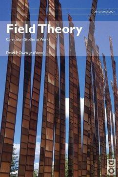 Field Theory: Curriculum Studies at Work - Owen, Jr. David