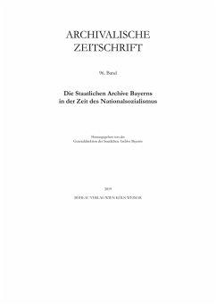Archivalische Zeitschrift (eBook, PDF) - der Staatlichen Archive Bayerns Archivalische Zeitschrift, Generaldirektion