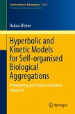 Hyperbolic and Kinetic Models for Self-organised Biological Aggregations (eBook, PDF)