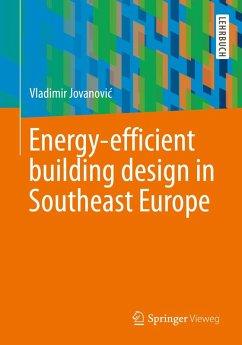 Energy-efficient building design in Southeast Europe (eBook, PDF) - Jovanovic, Vladimir