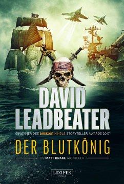 DER BLUTKÖNIG (Matt Drake Abenteuer 2) (eBook, ePUB) - Leadbeater, David