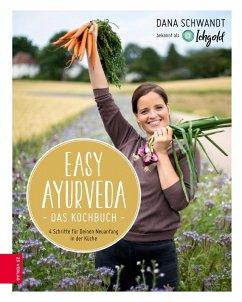 Easy Ayurveda - Das Kochbuch (eBook, ePUB) - Schwandt, Dana