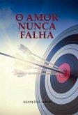 O Amor Nunca Falha (eBook, ePUB)