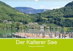 Der Kalterer See - Schönheit in Südtirols Süden (Wandkalender 2021 DIN A3 quer)