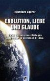 Evolution, Liebe und Glaube