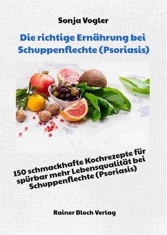 Die richtige Ernährung bei Schuppenflechte (Psoriasis) - Vogler, Sonja