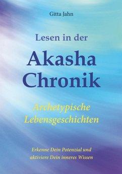 Lesen in der Akasha-Chronik - Jahn, Gitta