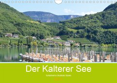 Der Kalterer See - Schönheit in Südtirols Süden (Wandkalender 2021 DIN A4 quer)