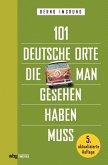 101 deutsche Orte, die man gesehen haben muss (eBook, PDF)