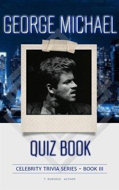 George Michael Quiz Book (Celebrity Trivia Series, #3)