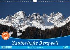 Zauberhafte Bergwelt (Wandkalender 2021 DIN A4 quer)