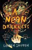 A Neon Darkness