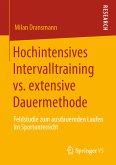 Hochintensives Intervalltraining vs. extensive Dauermethode (eBook, PDF)