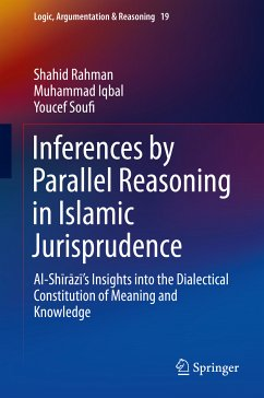 Inferences by Parallel Reasoning in Islamic Jurisprudence (eBook, PDF) - Rahman, Shahid; Iqbal, Muhammad; Soufi, Youcef