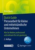 Quick Guide Pressearbeit für kleine und mittelständische Unternehmen (eBook, PDF)