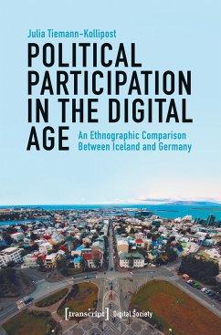 Political Participation in the Digital Age (eBook, ePUB) - Tiemann-Kollipost, Julia