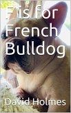 F is for French Bulldog (eBook, ePUB)