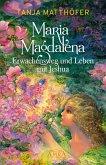 Maria Magdalena - Erwachensweg und Leben mit Jeshua (eBook, ePUB)
