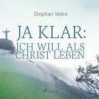 Ja klar: Ich will als Christ leben (MP3-Download)