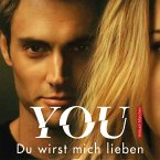 YOU - Du wirst mich lieben / Joe Goldberg Bd.1 (MP3-Download)