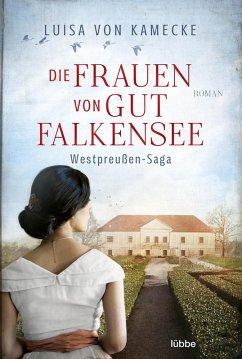 Die Frauen von Gut Falkensee (eBook, ePUB) - Kamecke, Luisa von