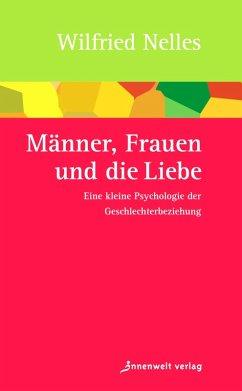 Männer, Frauen und die Liebe (eBook, ePUB) - Nelles, Wilfried