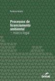 Processos de licenciamento ambiental - marco legal (eBook, ePUB)
