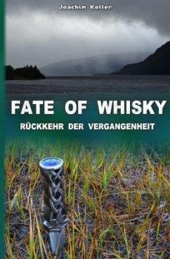 Fate of Whisky - Koller, Joachim