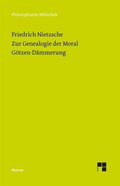 Zur Genealogie der Moral (1887). Götzen-Dämmerung (1889) - Nietzsche, Friedrich