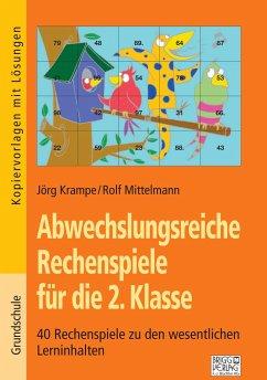 Abwechslungsreiche Rechenspiele für die 2. Klasse - Krampe, Jörg; Mittelmann, Rolf